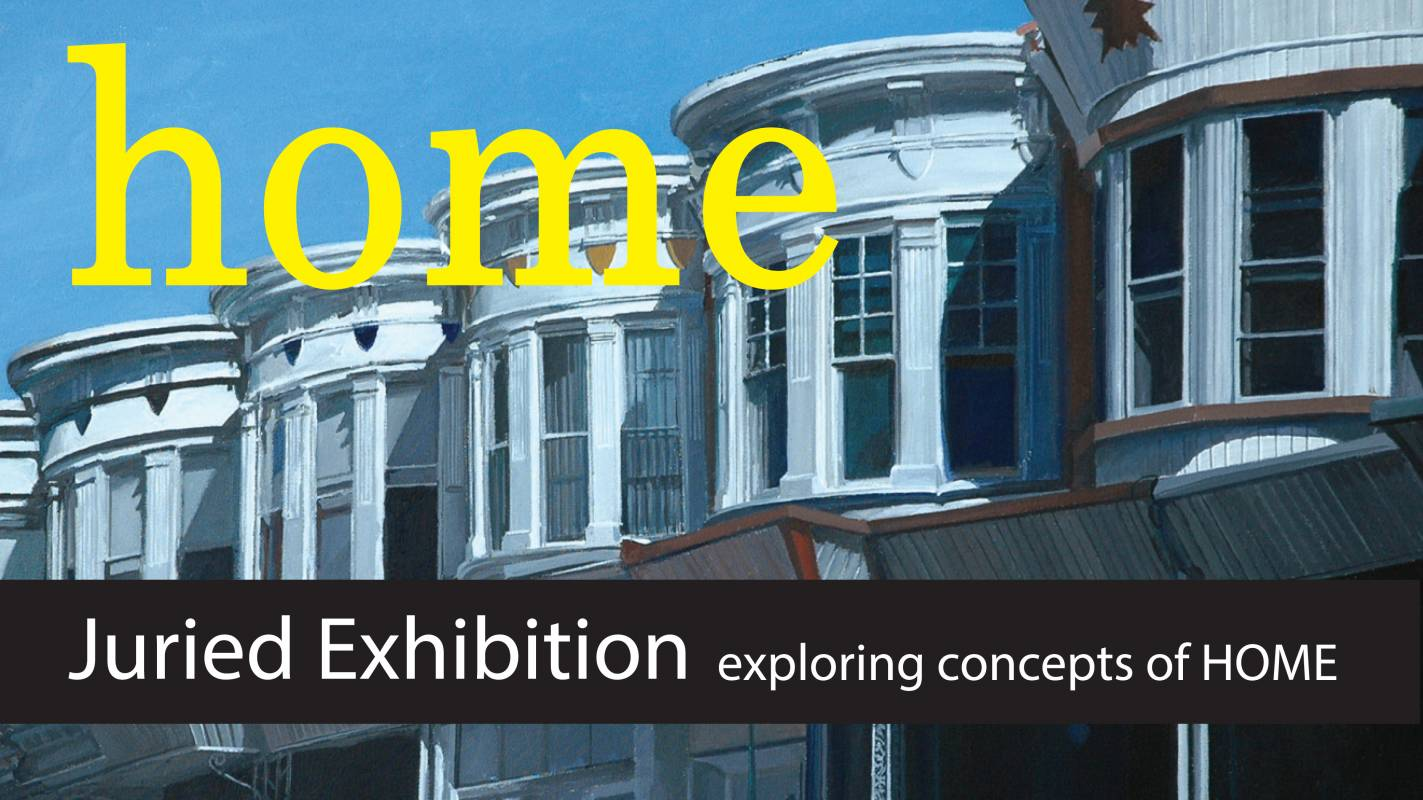 HOME, a juried exhibition